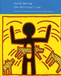 Exposition Keith Haring, the Political Line. Du 19 avril au 18 août 2013 à Paris16.